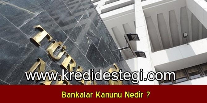Bankalar Kanunu Nedir ?